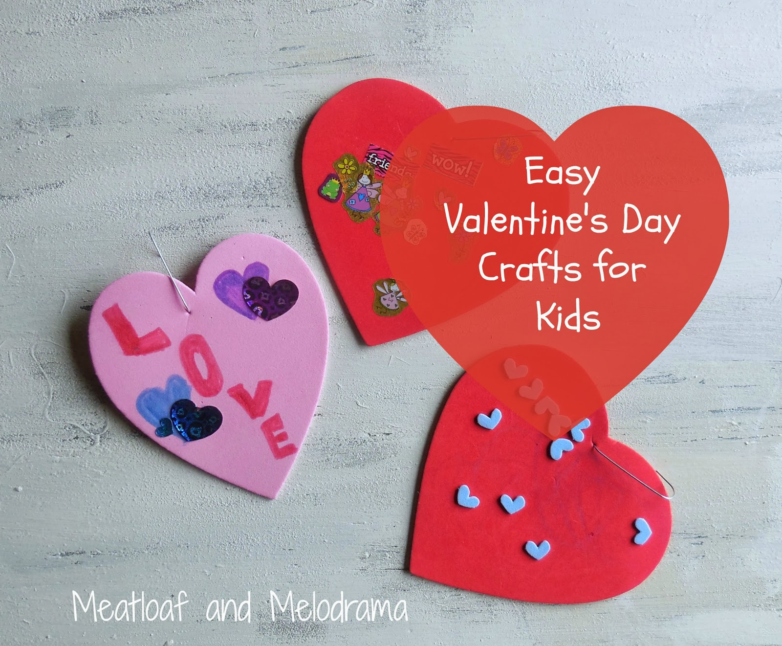 Easy valentine 39 s day crafts for kids meatloaf and melodrama for Kids valentines day craft