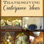 Last Minute Thanksgiving Centerpiece Ideas