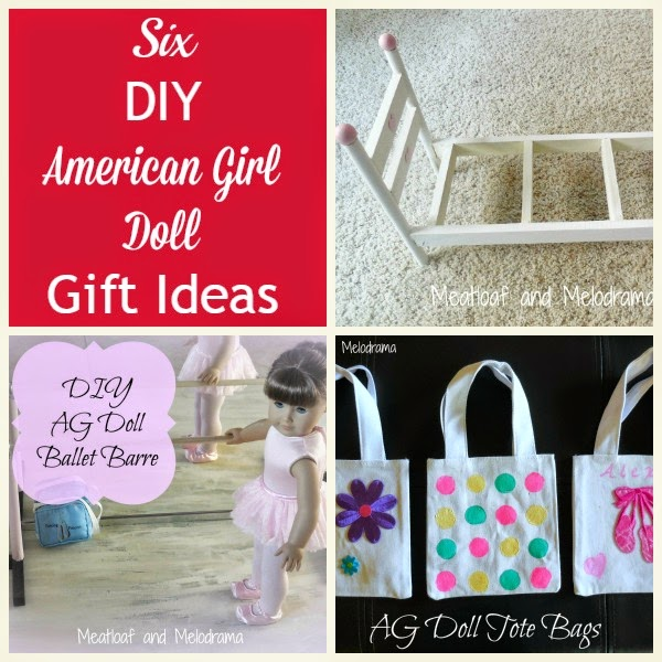 Six Diy American Girl Doll Gift Ideas Meatloaf And Melodrama