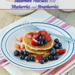 Buttermilk Pancakes with Blueberries and Strawberries