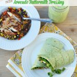Southwest Chicken Protein Wraps with Avocado Buttermilk Dressing