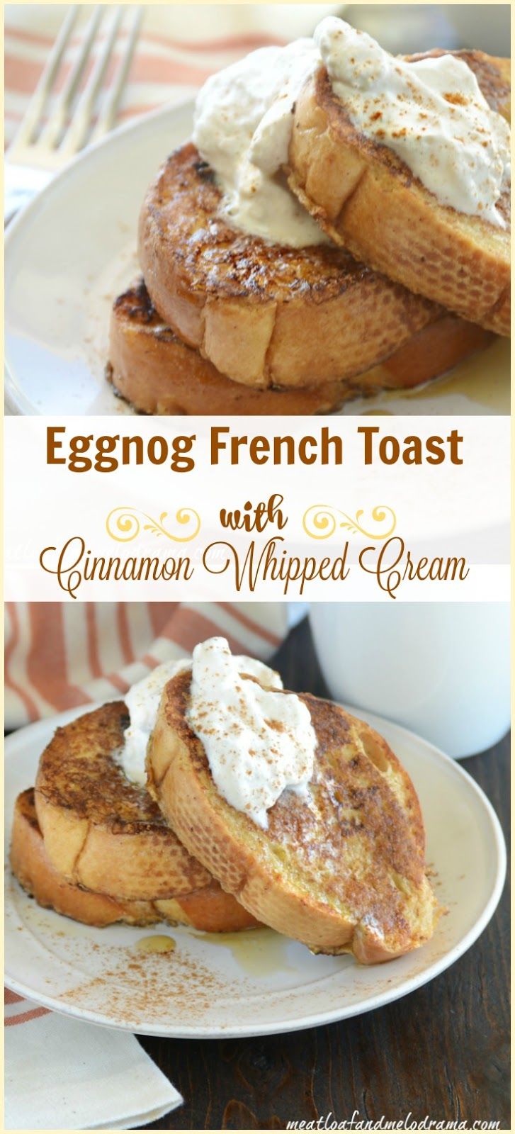 Eggnog French Toast with Cinnamon Whipped Cream - Meatloaf and ...