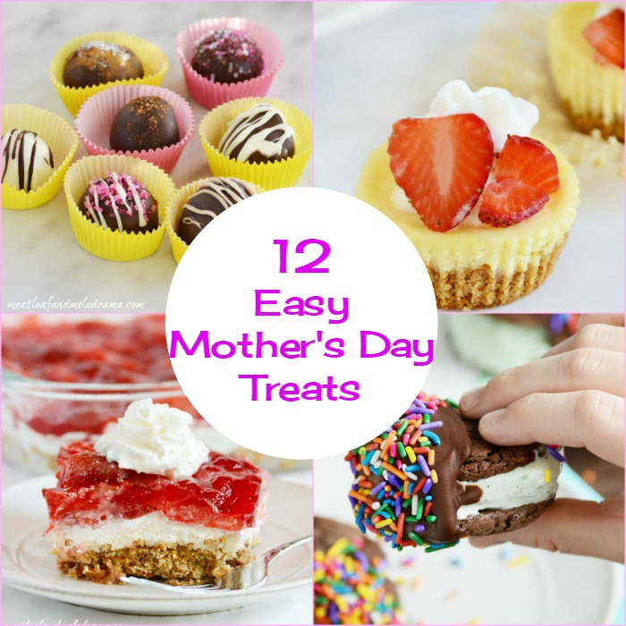 12 Easy Mother's Day Treats - Meatloaf and Melodrama