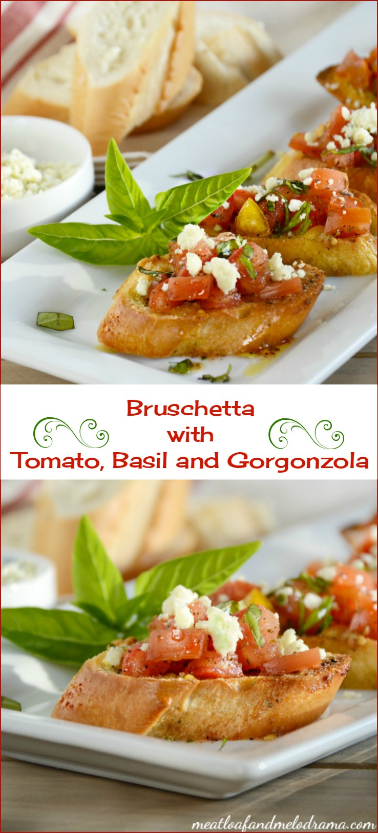 Bruschetta with Tomato, Basil and Gorgonzola - Meatloaf and Melodrama