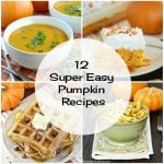 12 Super Easy Pumpkin Recipes