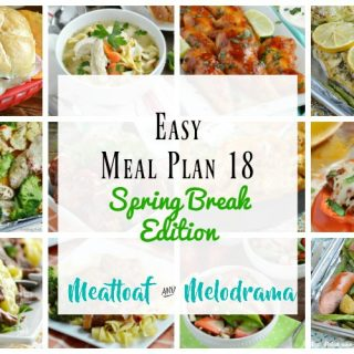 Easy Meal Plan 18 Spring Break Edition