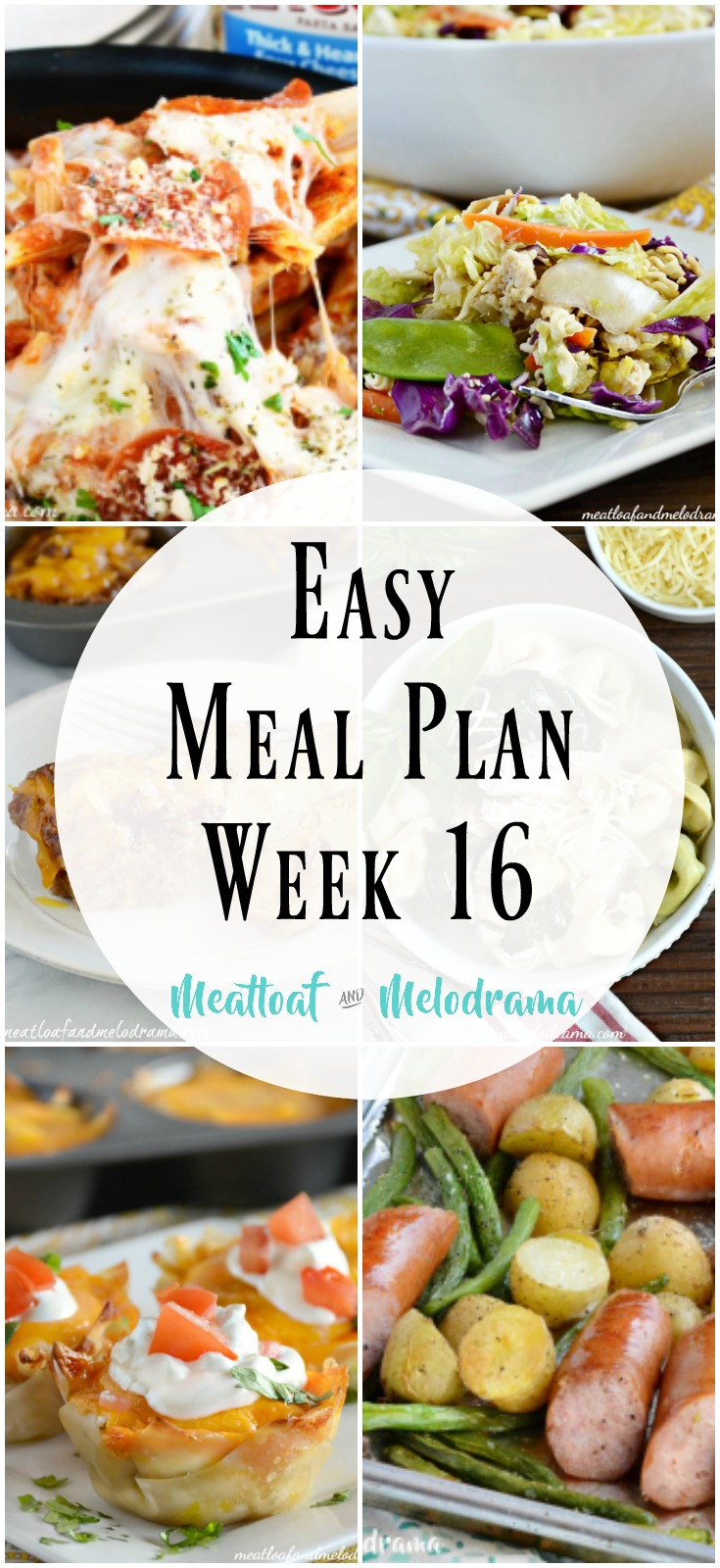 easy meal plan week 16 @meatloafandmelodrama.com