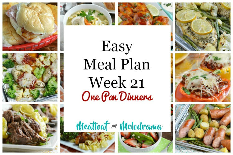 easy meal plan 21 one pan week meatloaf and melodrama