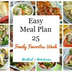 easy meal plan 25 family favorites week with easy dinners