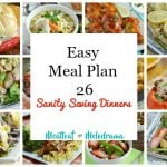 Easy Meal Plan 26-Sanity Saving Dinners