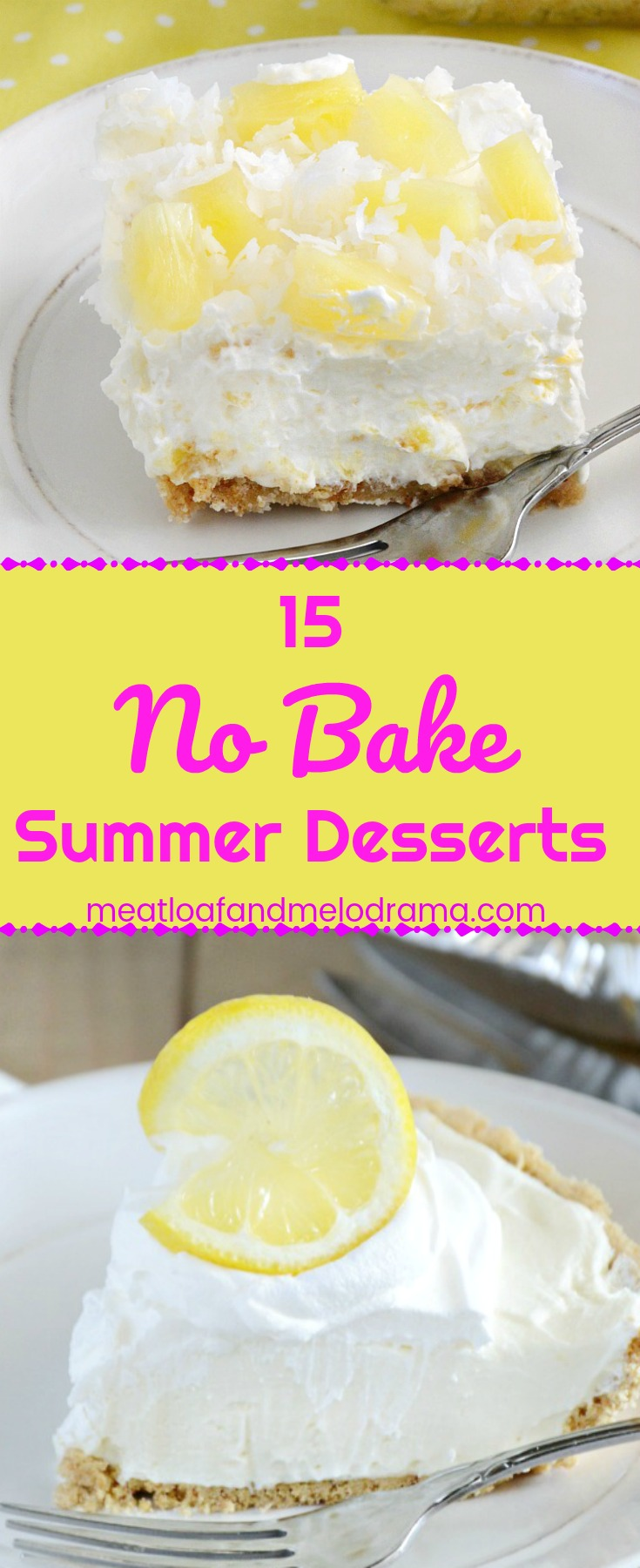 15 Easy No Bake Desserts that are perfect for summer potlucks, picnics, cookouts or any day!