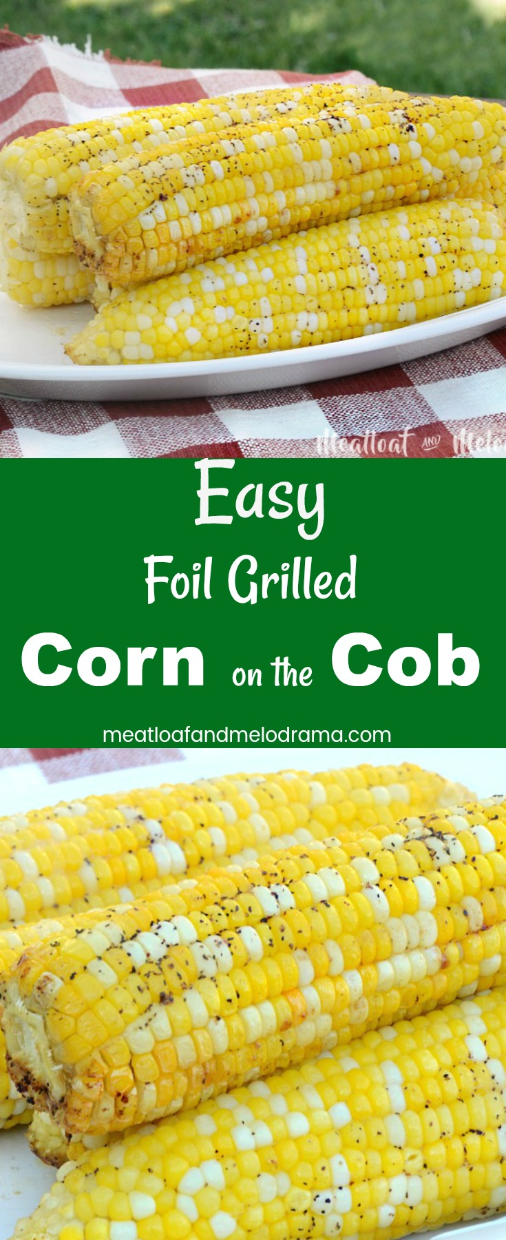 Easy Foil Grilled Corn on the Cob - A quick and easy recipe for grilled corn on the cob. Corn is slathered with garlic butter, salt and pepper then grilled to perfection. Makes a fantastic summer side dish that takes 15 minutes to make and has almost no cleaning up!