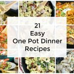 21 Easy One Pot Dinner Recipes