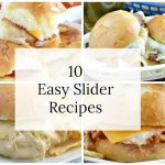 10 Easy Slider Recipes