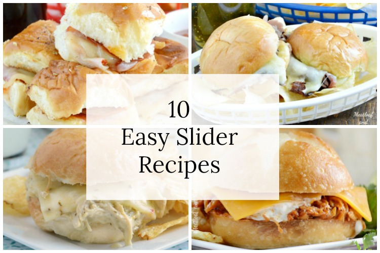 10 easy slider recipes picture collage