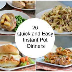 roundup of 26 easy instant pot dinners