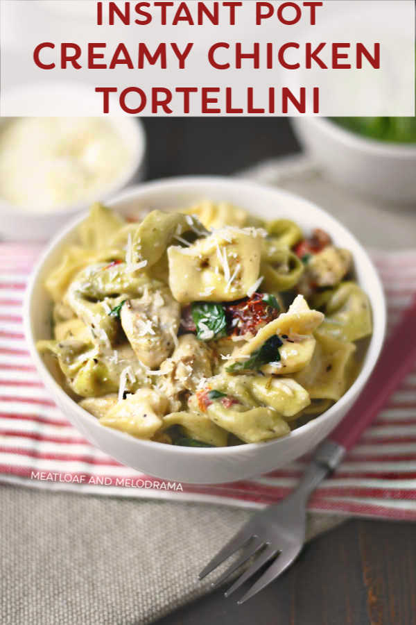 Instant Pot Creamy Chicken Tortellini recipe with spinach and sun dried tomatoes