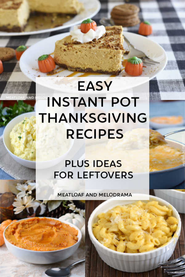 Easy Instant Pot Thanksgiving Recipes to make in your electric pressure cooker. Side dishes, appetizers and desserts!